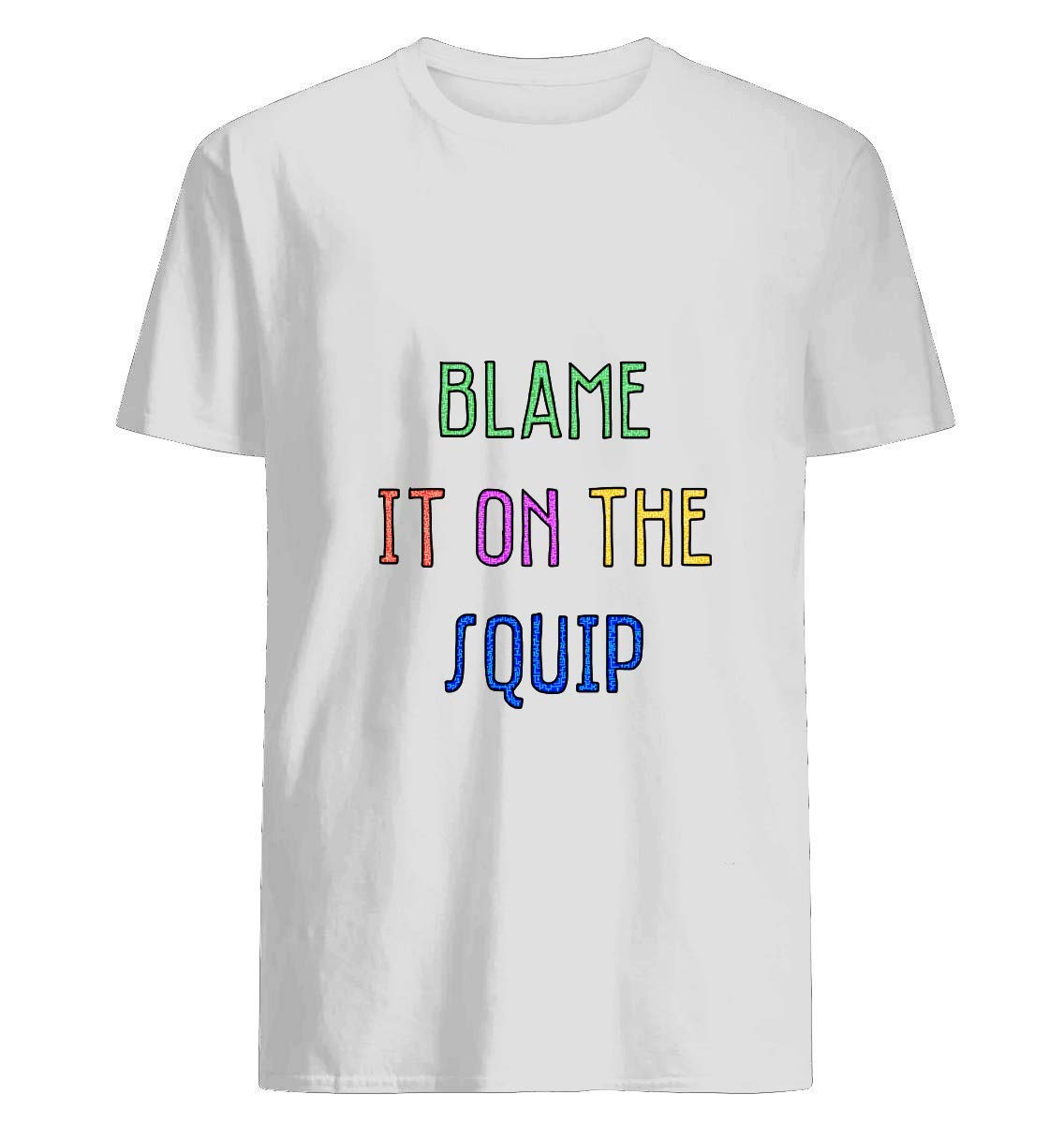 Blame It On The Squip Be More Chill T Shirt For Unisex