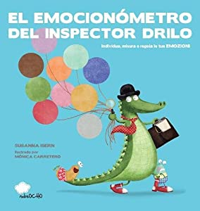 El emocionómetro del inspector Drilo (Spanish Edition)
