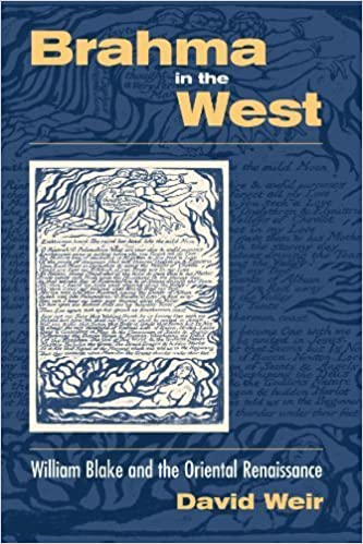 Brahma in the West: William Blake and the Oriental Renaissance by David Weir (2003-08-01)