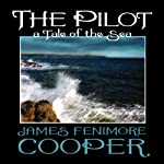 The Pilot: A Tale of the Sea | James Fenimore Cooper
