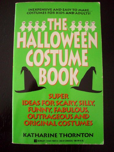 Easy Inexpensive Halloween Costumes For Adults (The Halloween Costume Book (Inexpensive and Easy to Make Costumes for Kids and Adults))