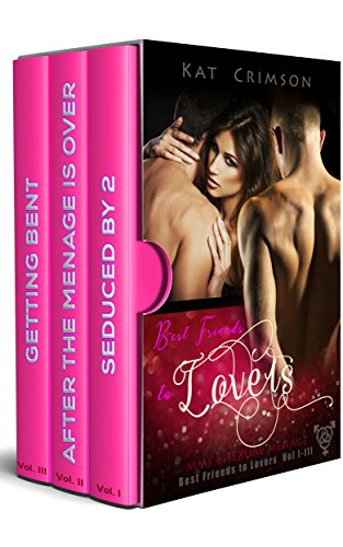 Best Friends to Lovers Volumes I-III Box Set: MMF Bisexual Ménage Romance Series (English Edition)
