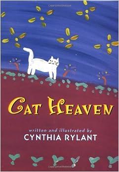Dog Heaven Cat Heaven Cynthia Rylant