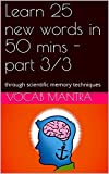 Learn 25 new words in 50 mins - part 3/3: through scientific memory techniques (Vocab 75)