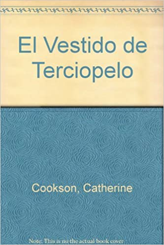 El Vestido de Terciopelo (Spanish Edition): Catherine Cookson: 9789501515848: Amazon.com: Books