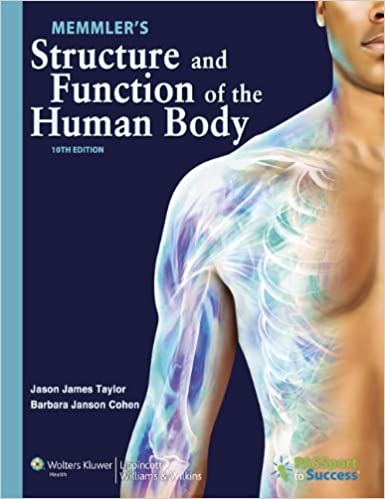 Memmlers Structure And Function Of The Human Body 10th Edition