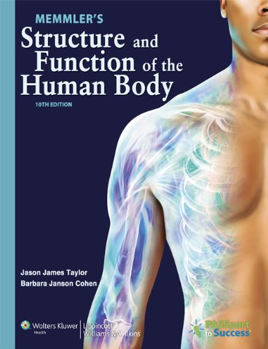 Memmler's Structure and Function of the Human Body, 10th Edition (Structure And Function Of The Body 15th Edition)