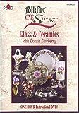 One Stroke Glass & Ceramics with Donna Dewberry