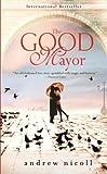 The Good Mayor, Andrew Nicoll, 0385343124
