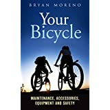 Your Bicycle: Maintenance, Accessories, Equipment and Safety