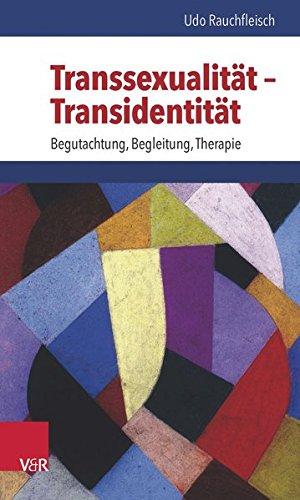 Transsexualität - Transidentität: Begutachtung, Begleitung, Therapie Taschenbuch – 18. Januar 2016 Udo Rauchfleisch Vandenhoeck & Ruprecht 3525462700 Angewandte Psychologie