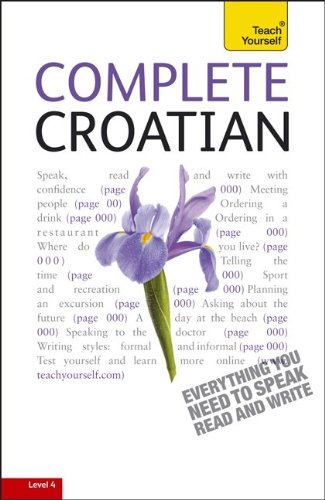 Complete Croatian: A Teach Yourself Guide (TY: Language Guides)