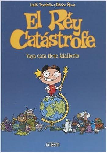 Book El Rey Catastrofe: Vaya Cara Tiene Adalberto