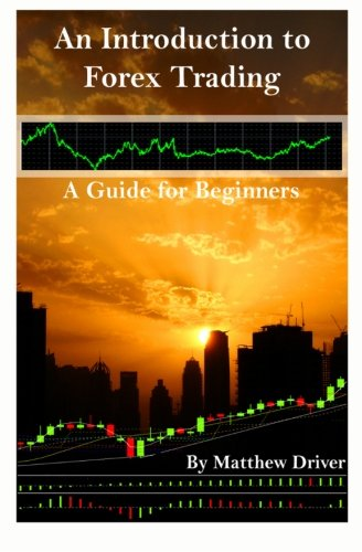 An introduction to forex trading - a guide for beginners pdf