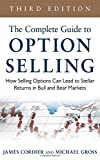 The Complete Guide to Option Selling: How Selling Options Can Lead to Stellar Returns in Bull and Bear Markets, 3rd Edition (Professional Finance & Investment)