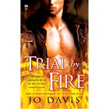 Trial By Fire (Firefighters Of Station Five)