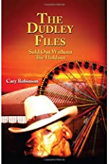 The Dudley Files: Sold Out Without the Holdout Hardcover