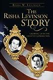 The Risha Levinson Story, Risha W. Levinson, 1475976488
