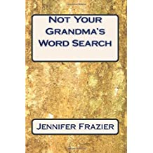 Not Your Grandma's Word Search: Not Your Grandma's Word Search