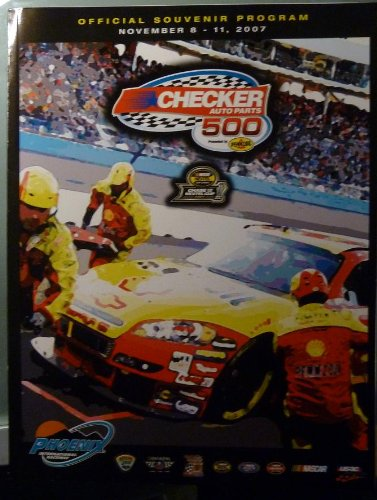 (Official Program - Checker O'Reilly Auto Parts 500 Presented by Pennzoil - Phoenix International Raceway - November 8 - 11, 2007 - NASCAR)