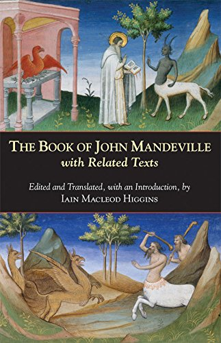 The Book of John Mandeville: with Related Texts (Hackett Classics) -