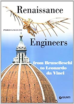 Book Renaissance engineers. From Brunelleschi to Leonardo da Vinci