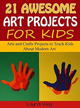 21 Awesome Art Projects For Kids Arts And Crafts Projects To Teach Kids About Modern Art