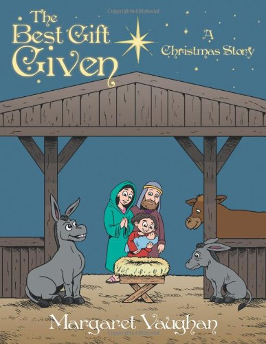 Download The Best Gift Given: A Christmas Story ebook