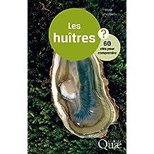 Les huîtres: 60 clés pour comprendre (French Edition)