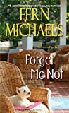 Forget Me Not, Fern Michaels, 1420133144
