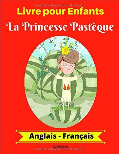 Download Livre pour Enfants: La Princesse Pastèque (Anglais-Français) (Anglais-Français Livre Bilingue pour Enfants) (French Edition) pdf epub