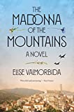 The Madonna of the Mountains: A Novel