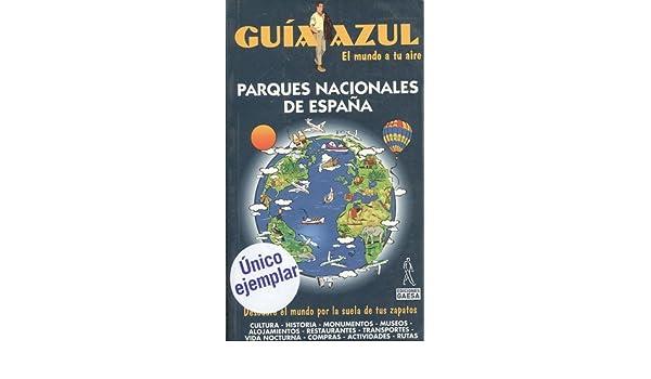 Parques nacionales de España - guia azul Guias Azules: Amazon.es: Guias Azules, S.A.: Libros