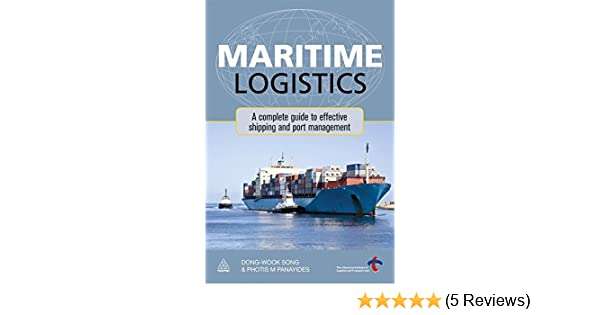 Maritime logistics a complete guide to effective shipping and port maritime logistics a complete guide to effective shipping and port management dong wook song photis m panayides 9780749463694 amazon books fandeluxe Image collections