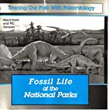 img - for Fossil Life of the National Parks (Tracing Our Past With Paleontology, CD-ROM for PC and MAC) book / textbook / text book