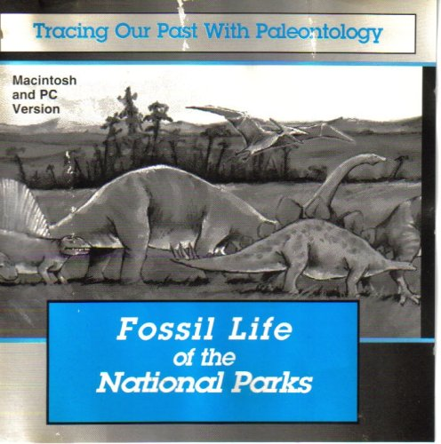 Fossil Life of the National Parks (Tracing Our Past With Paleontology, CD-ROM for PC and MAC)