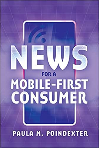 News for a Mobile-First Consumer [8/31/2016] Paula M. Poindexter