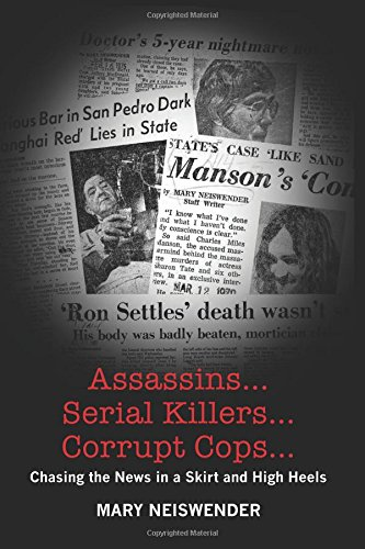 Assassins...Serial Killers...Corrupt Cops...: Chasing the News in a Skirt and High Heels