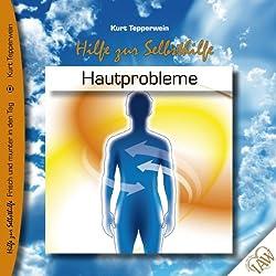 Hautprobleme (Frisch und munter in den Tag - Hilfe zur Selbsthilfe)