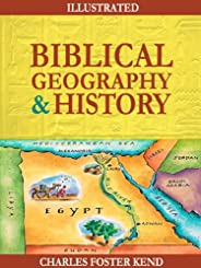 Biblical Geography and History (Illustrated) (English Edition)