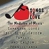 Samantha Loves Itsy Bitsy Spider, Family, and Easton, Pennsylvania