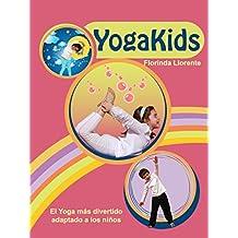 YogaKids.  El Yoga más divertido adaptado a los niños (Spanish Edition)