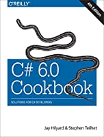 C# 6.0 Cookbook, 4th Edition Front Cover
