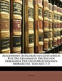 Allgemeines Bürgerliches Gesetzbuch Für Die Gesammten Deutschen Erbländer der Oesterreichischen Monarchie, , 1145994105