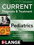 CURRENT Diagnosis and Treatment Pediatrics, Twenty-First Edition (Current Pediatric Diagnosis and Treatment)