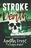 Stroke of Death (Scarlet Cove Seaside Cozy Mystery) by  Agatha Frost in stock, buy online here