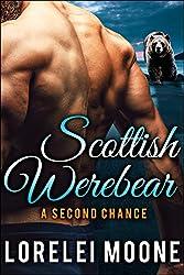 Scottish Werebear: A Second Chance: A BBW Bear Shifter Paranormal Romance (Scottish Werebears Book 6)