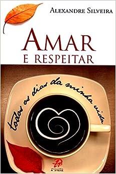 Book Amar e Respeitar. Todos os Dias da Minha Vida