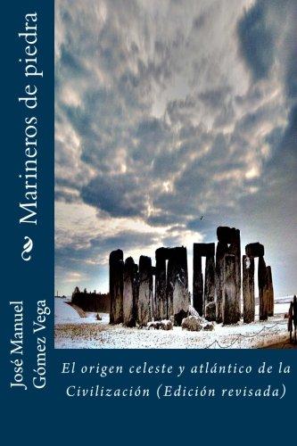 Marineros de piedra: El origen celeste y atlántico de la Civilización (Spanish Edition)
