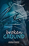 Broken Ground: (Broken Series Book 1)